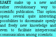 IJAET make up a new and   rather revolutionary way to scientific publication. This option opens s...