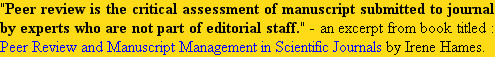 """Peer review is the critical assessment of manuscript submitted to journal by experts who are not..."